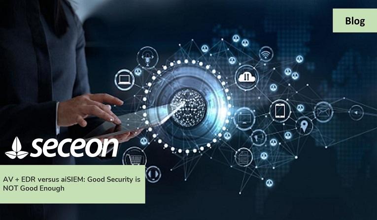 AV + EDR versus aiSIEM: Good Security is NOT Good Enough