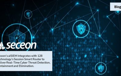 Seceon's aiSIEM Integrates with 128 Technology's Session Smart Router to Deliver Real-Time Cyber Threat Detection, Containment and Elimination