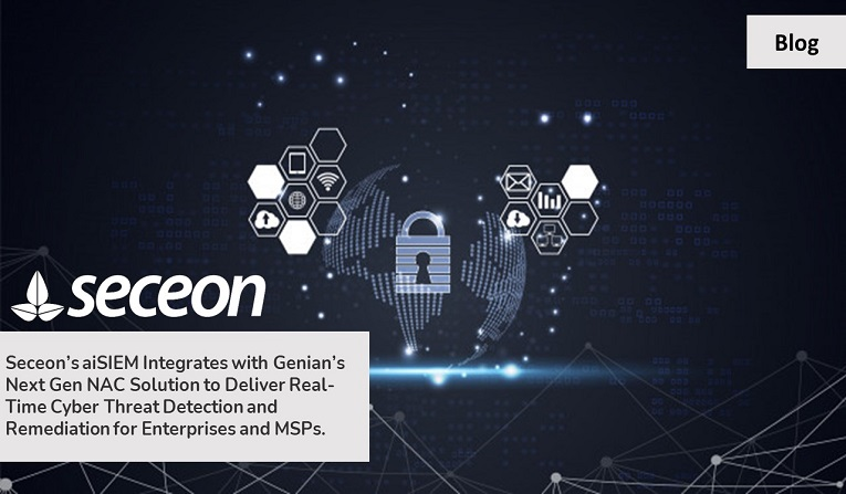 Seceon's aiSIEM Integrates with Genian's Next Gen NAC Solution to Deliver Real-Time Cyber Threat Detection and Remediation for Enterprises and MSPs