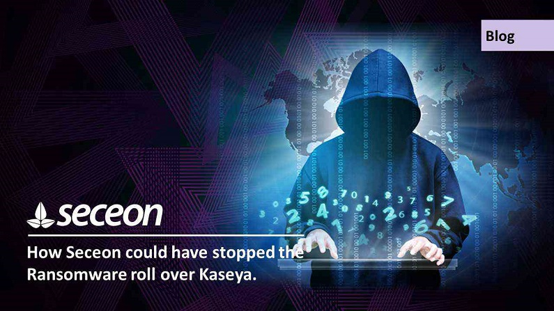 How Seceon could have stopped the Ransomware roll over Kaseya